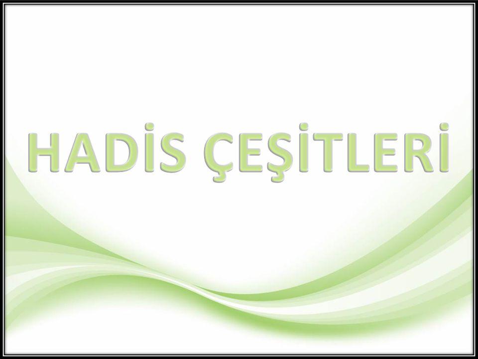 HADİS ÇEŞİTLERİ