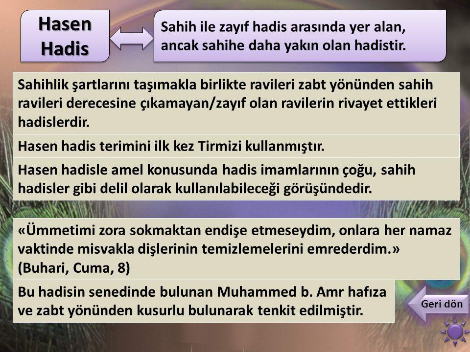 Hasen Hadis Sahih ile zayıf hadis arasında yer alan, ancak sahihe daha yakın olan hadistir.