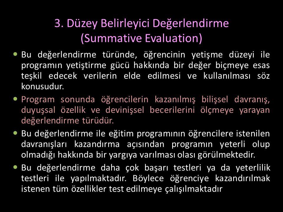 3. Düzey Belirleyici Değerlendirme (Summative Evaluation)