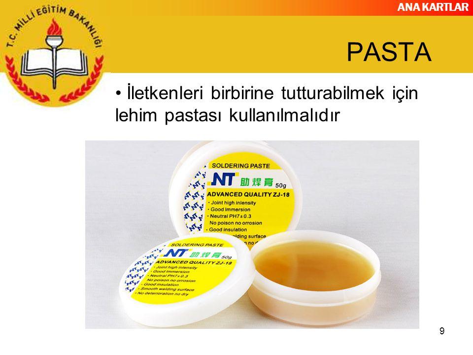 PASTA İletkenleri birbirine tutturabilmek için lehim pastası kullanılmalıdır