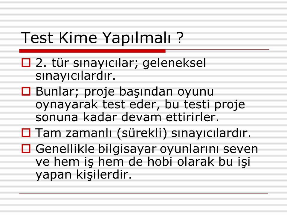 Test Kime Yapılmalı 2. tür sınayıcılar; geleneksel sınayıcılardır.