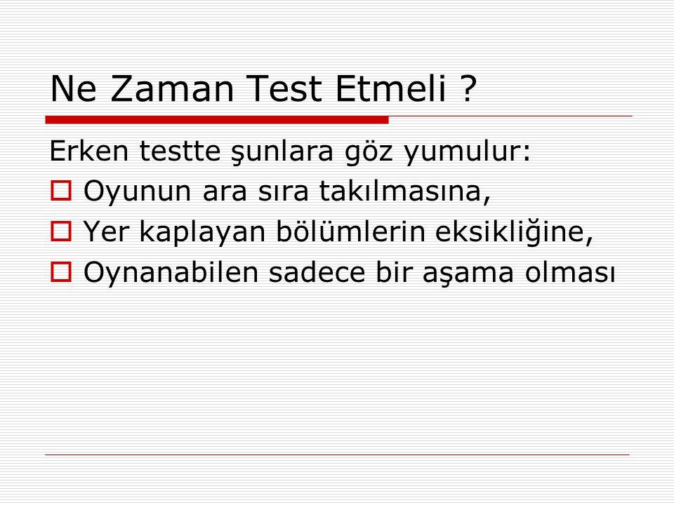 Ne Zaman Test Etmeli Erken testte şunlara göz yumulur: