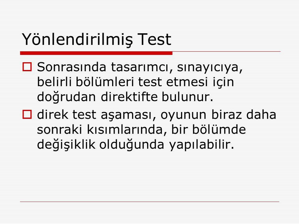 Yönlendirilmiş Test Sonrasında tasarımcı, sınayıcıya, belirli bölümleri test etmesi için doğrudan direktifte bulunur.