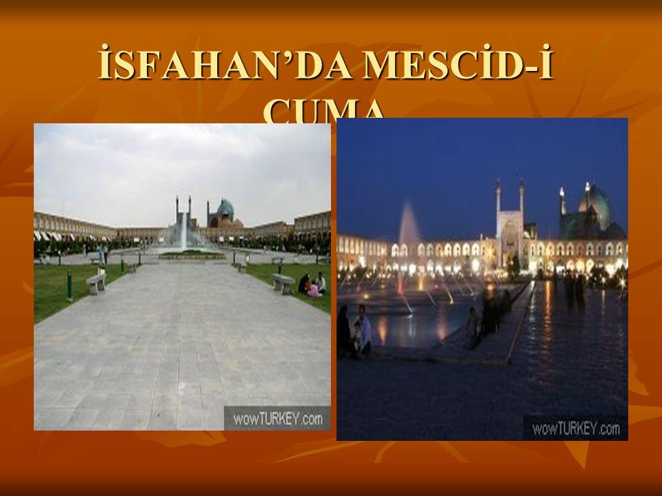 İSFAHAN'DA MESCİD-İ CUMA