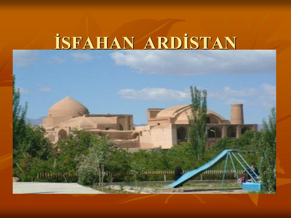 İSFAHAN ARDİSTAN ŞEHRİ NDEKİ ULU CAMİİ