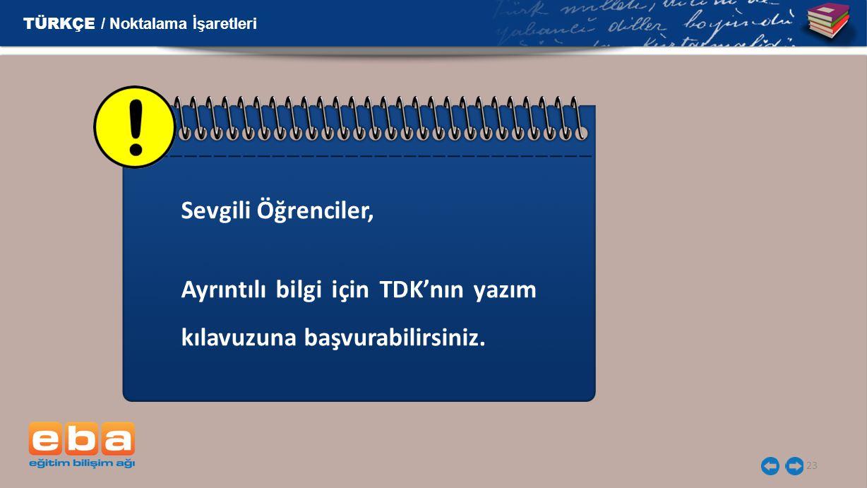 Ayrıntılı bilgi için TDK'nın yazım kılavuzuna başvurabilirsiniz.