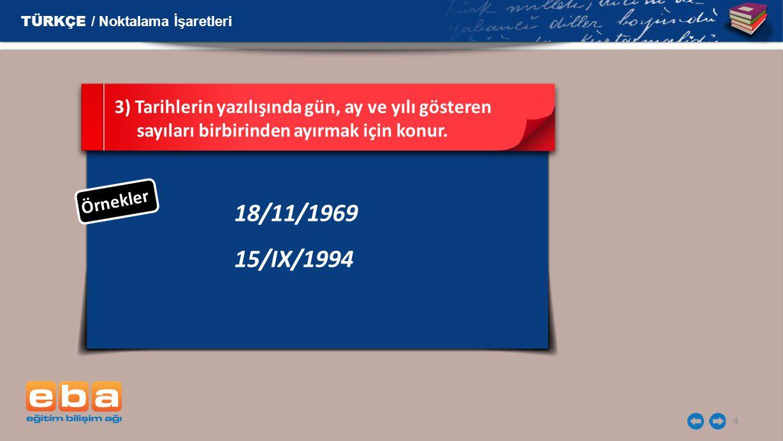 18/11/1969 15/IX/1994 TÜRKÇE / Noktalama İşaretleri