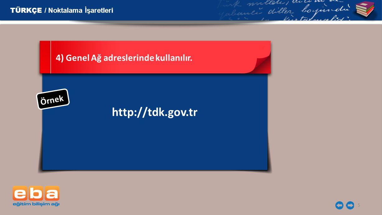 http://tdk.gov.tr TÜRKÇE / Noktalama İşaretleri