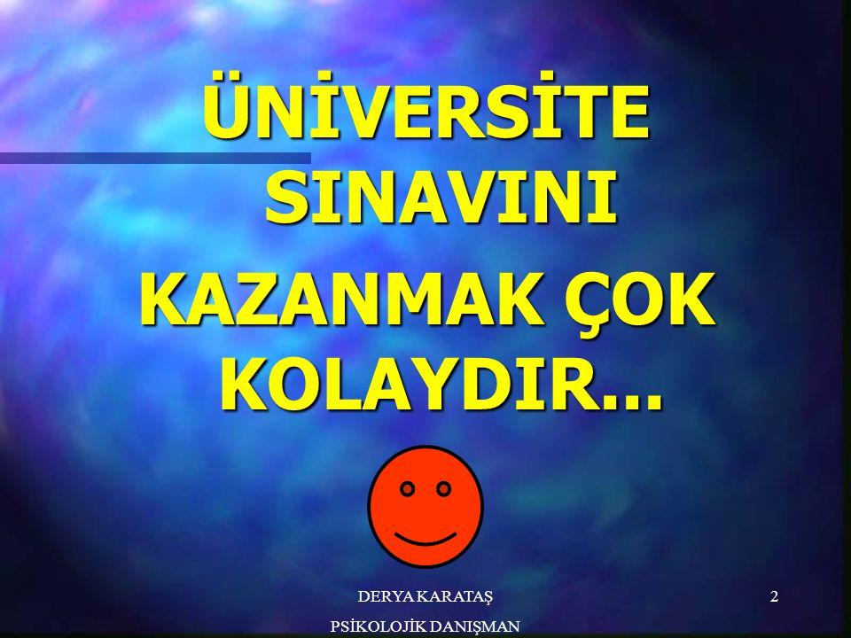 ÜNİVERSİTE SINAVINI KAZANMAK ÇOK KOLAYDIR...