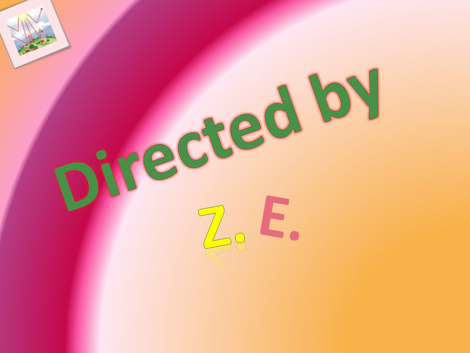 Directed by E. Z.