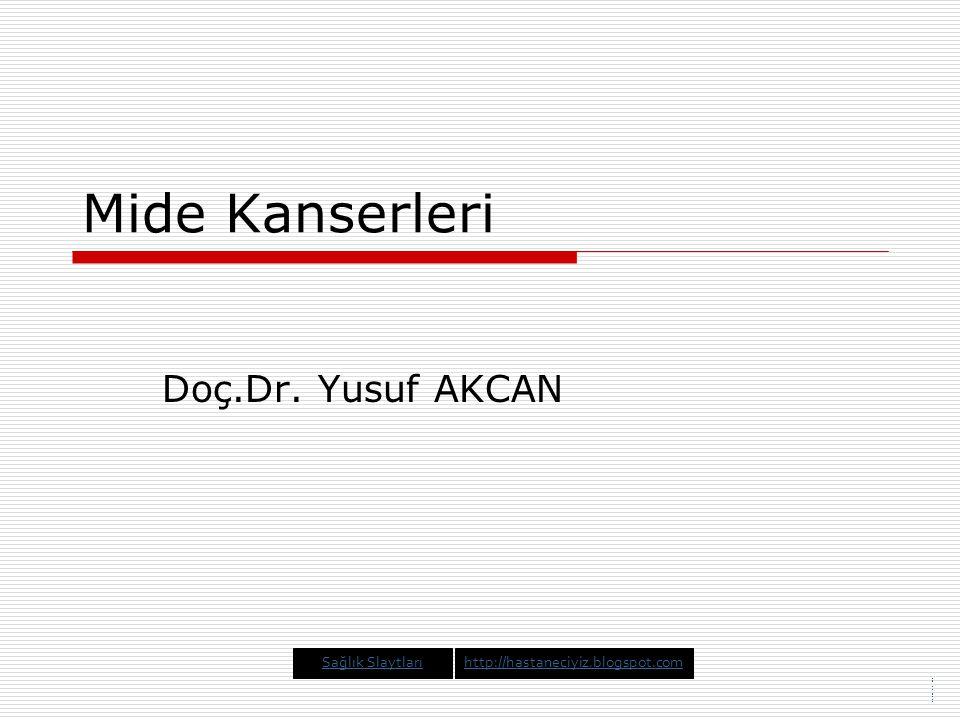 Mide Kanserleri Doç.Dr. Yusuf AKCAN Sağlık Slaytları