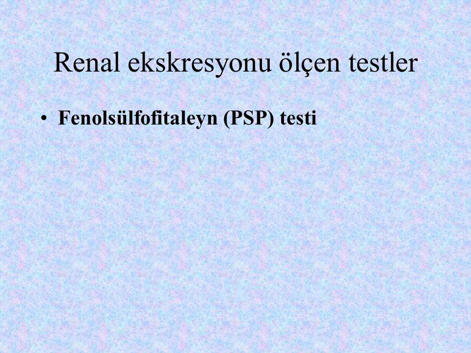 Renal ekskresyonu ölçen testler