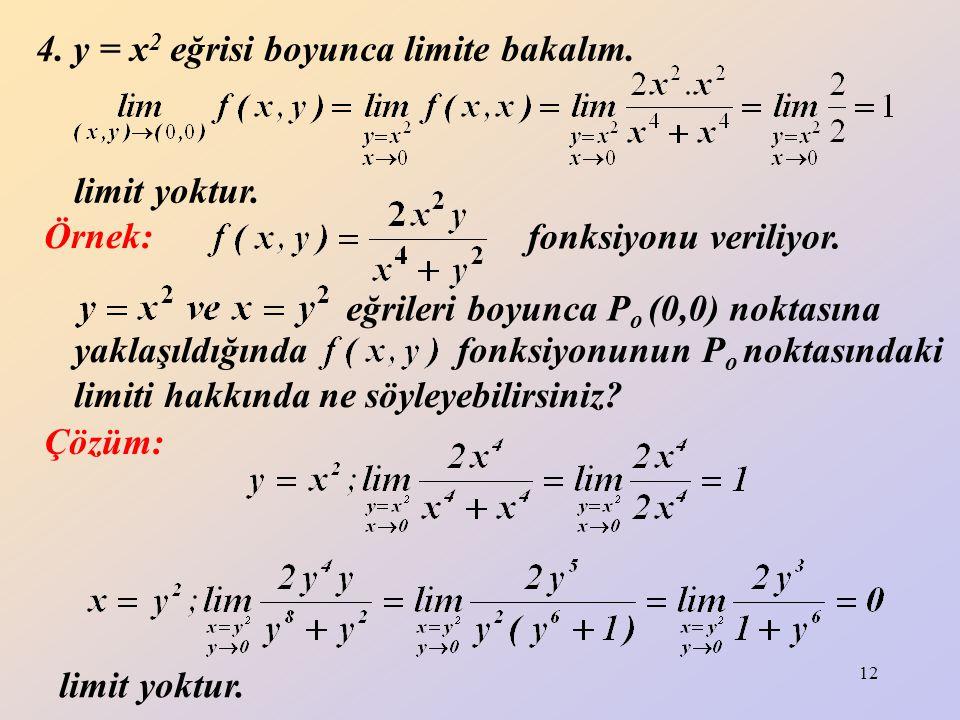 4. y = x2 eğrisi boyunca limite bakalım.