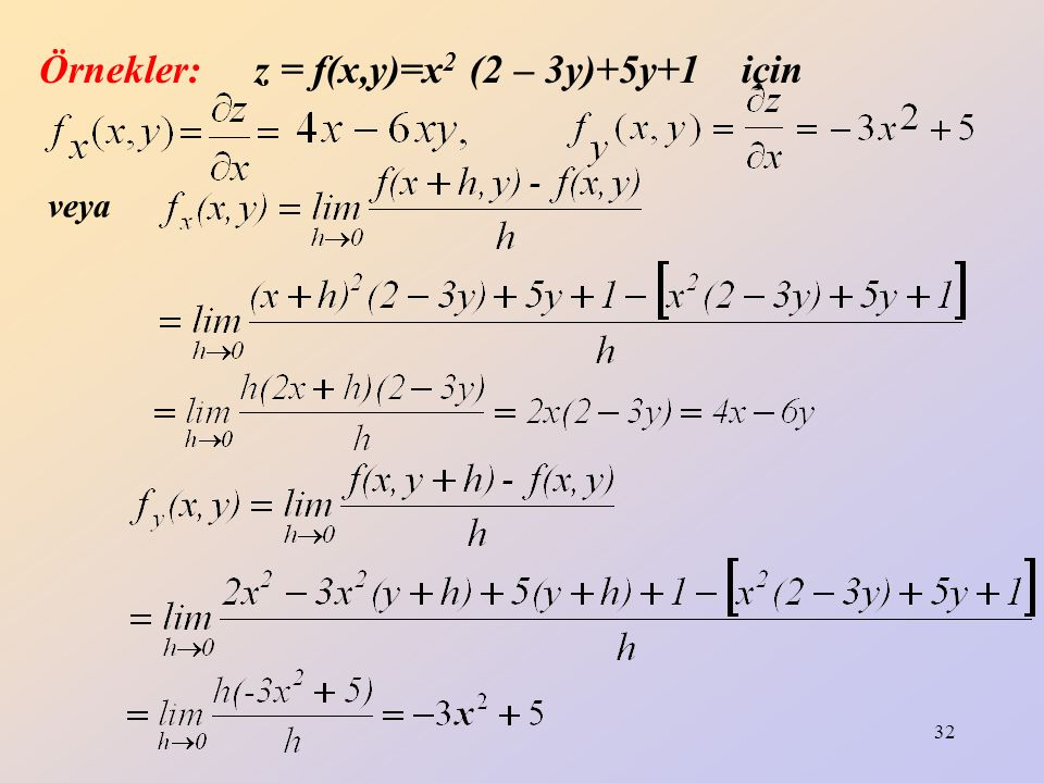 Örnekler: z = f(x,y)=x2 (2 – 3y)+5y+1 için