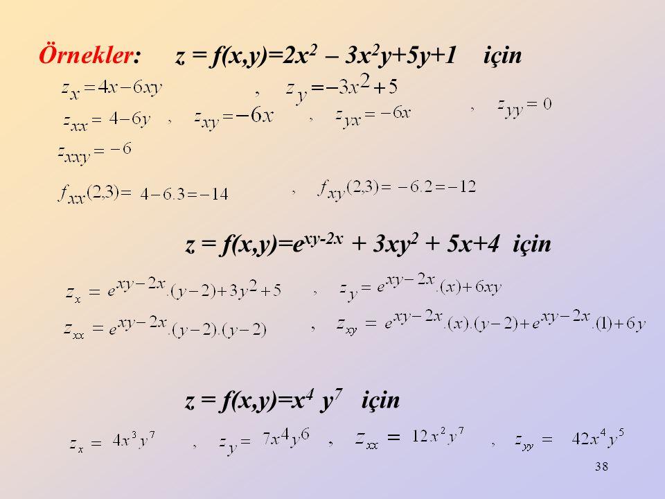 Örnekler: z = f(x,y)=2x2 – 3x2y+5y+1 için