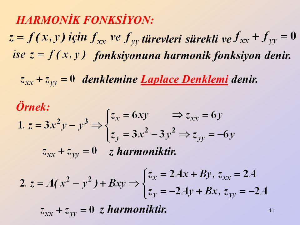 HARMONİK FONKSİYON: türevleri sürekli ve. fonksiyonuna harmonik fonksiyon denir. denklemine Laplace Denklemi denir.