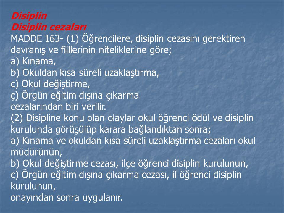 Disiplin Disiplin cezaları. MADDE 163- (1) Öğrencilere, disiplin cezasını gerektiren davranış ve fiillerinin niteliklerine göre;