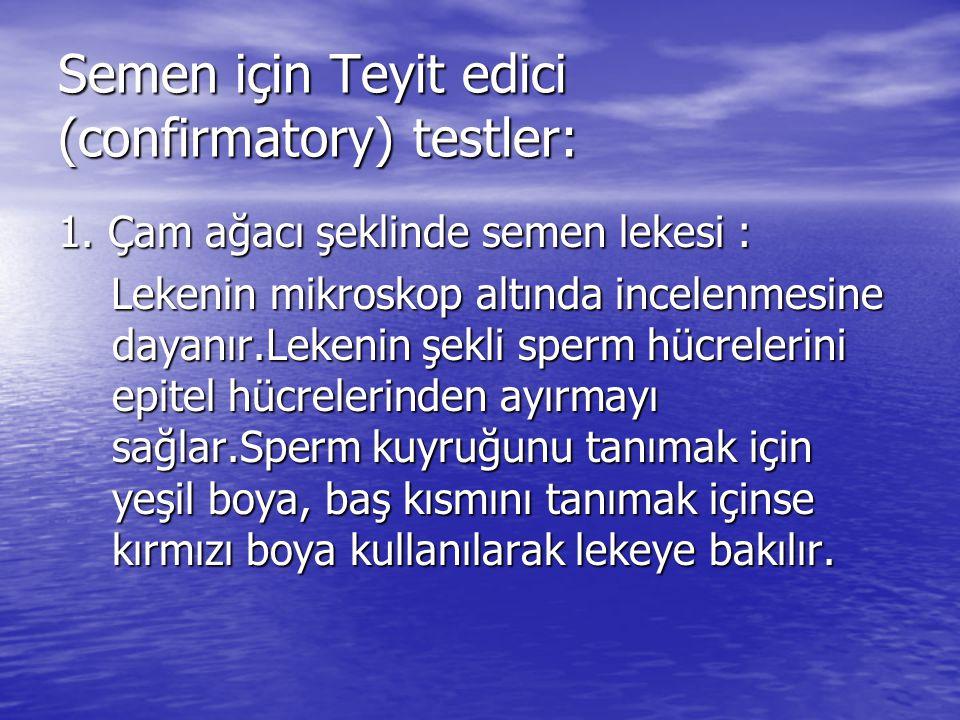 Semen için Teyit edici (confirmatory) testler: