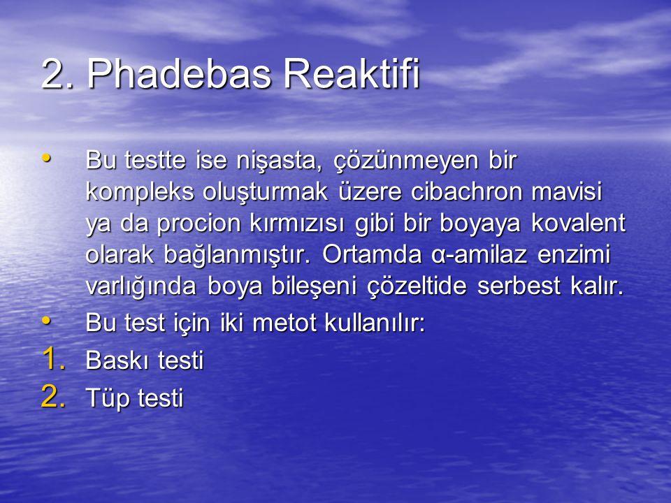2. Phadebas Reaktifi