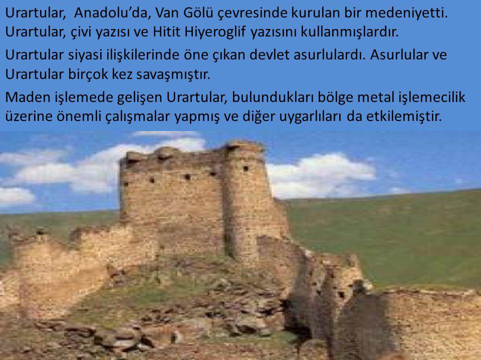 Urartular, Anadolu'da, Van Gölü çevresinde kurulan bir medeniyetti