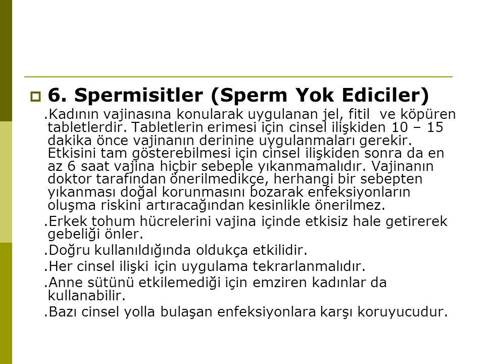 6. Spermisitler (Sperm Yok Ediciler)