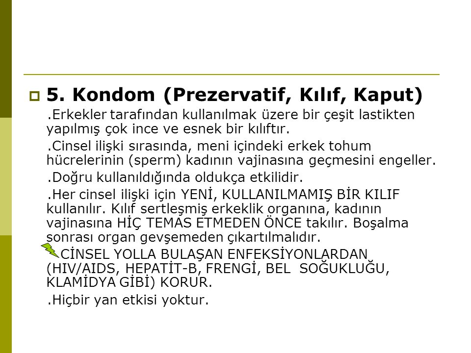 5. Kondom (Prezervatif, Kılıf, Kaput)