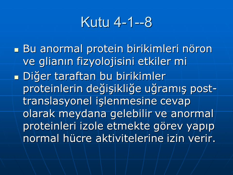 Kutu 4-1--8 Bu anormal protein birikimleri nöron ve glianın fizyolojisini etkiler mi.