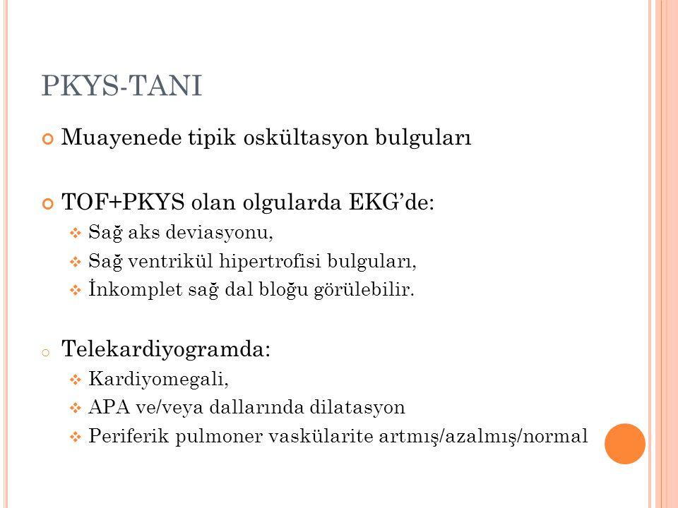 PKYS-TANI Muayenede tipik oskültasyon bulguları