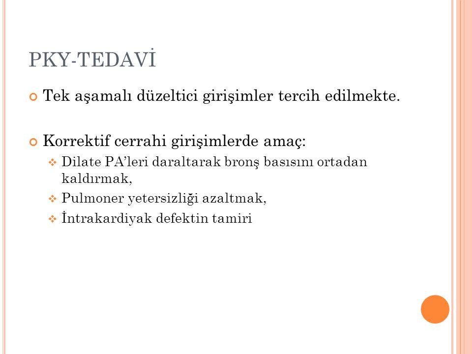 PKY-TEDAVİ Tek aşamalı düzeltici girişimler tercih edilmekte.