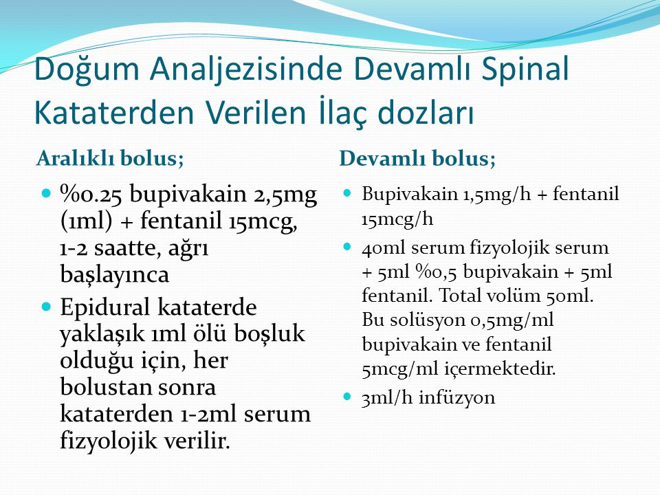 Doğum Analjezisinde Devamlı Spinal Kataterden Verilen İlaç dozları