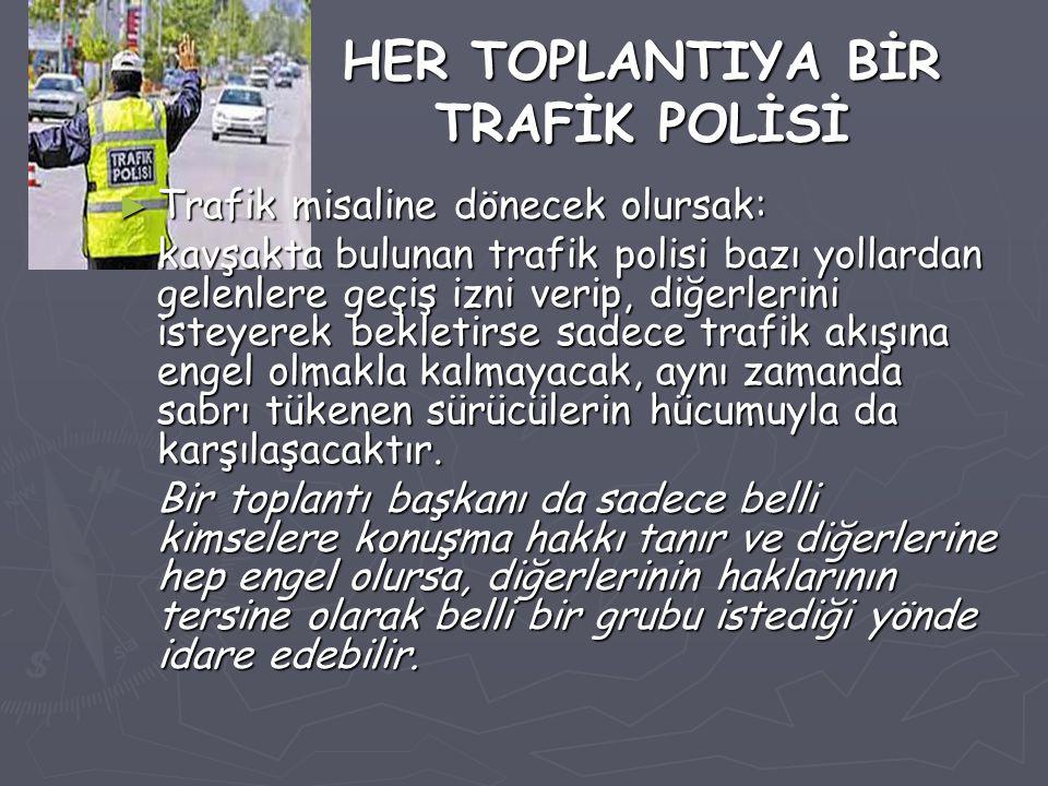 HER TOPLANTIYA BİR TRAFİK POLİSİ