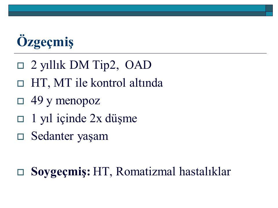 Özgeçmiş 2 yıllık DM Tip2, OAD HT, MT ile kontrol altında 49 y menopoz