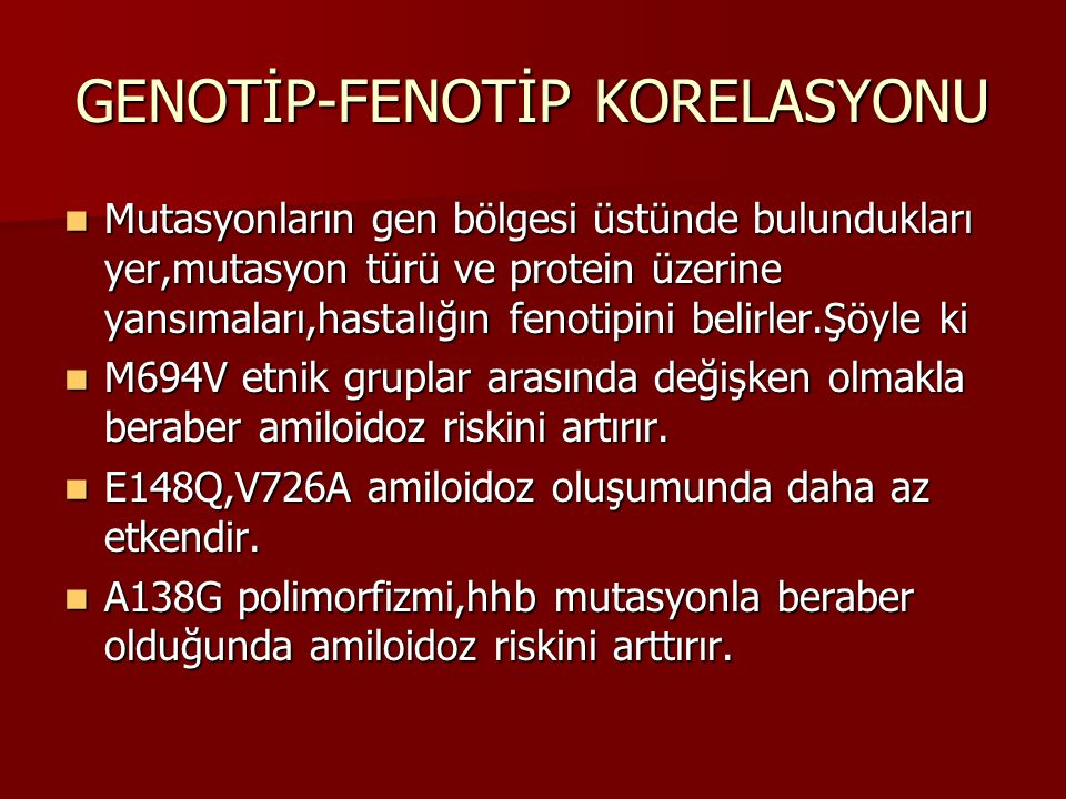 GENOTİP-FENOTİP KORELASYONU