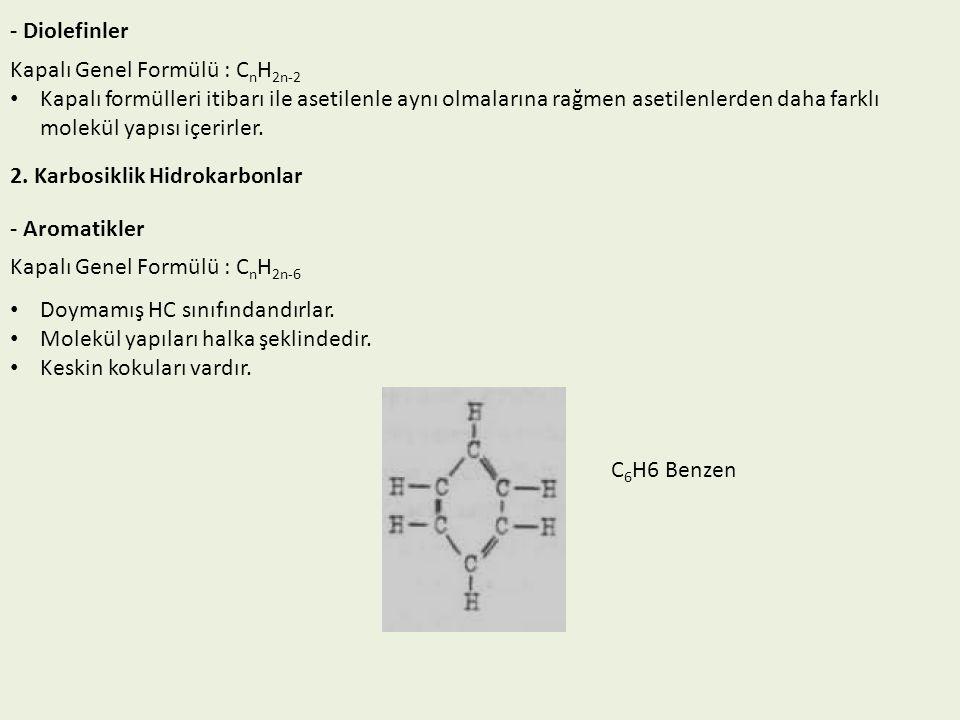 - Diolefinler Kapalı Genel Formülü : CnH2n-2.