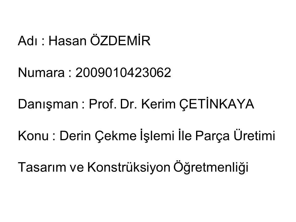 Adı : Hasan ÖZDEMİR Numara : 2009010423062 Danışman : Prof. Dr