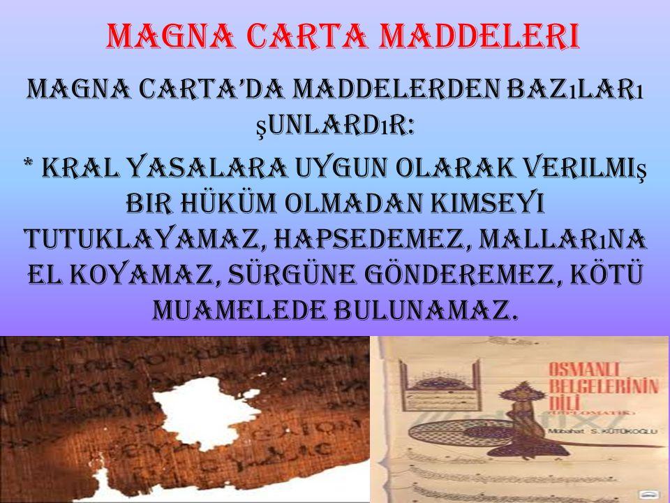 Magna Carta'da maddelerden bazıları şunlardır: