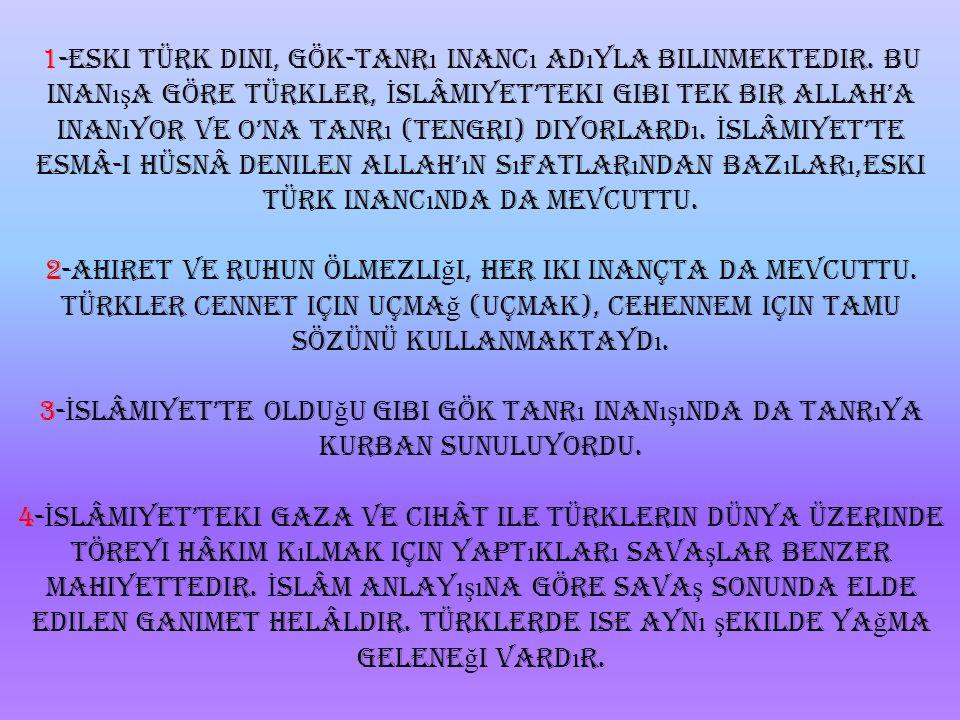 1-Eski Türk dini, Gök-Tanrı inancı adıyla bilinmektedir
