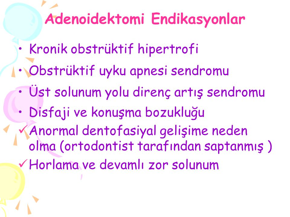 Adenoidektomi Endikasyonlar