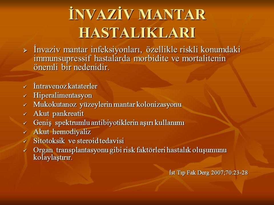 İNVAZİV MANTAR HASTALIKLARI