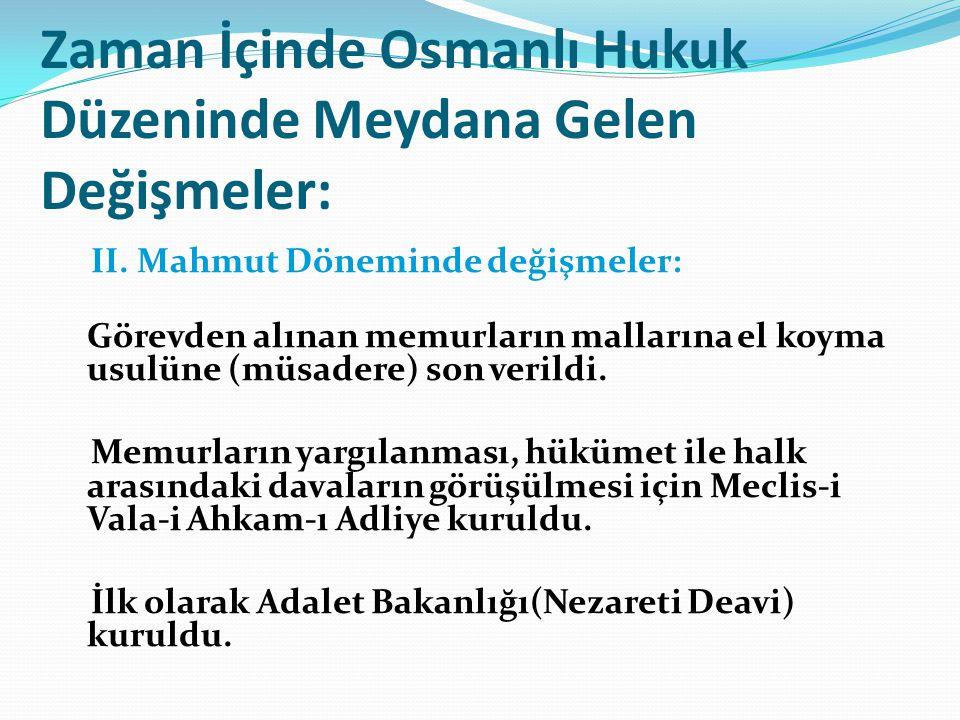 Zaman İçinde Osmanlı Hukuk Düzeninde Meydana Gelen Değişmeler: