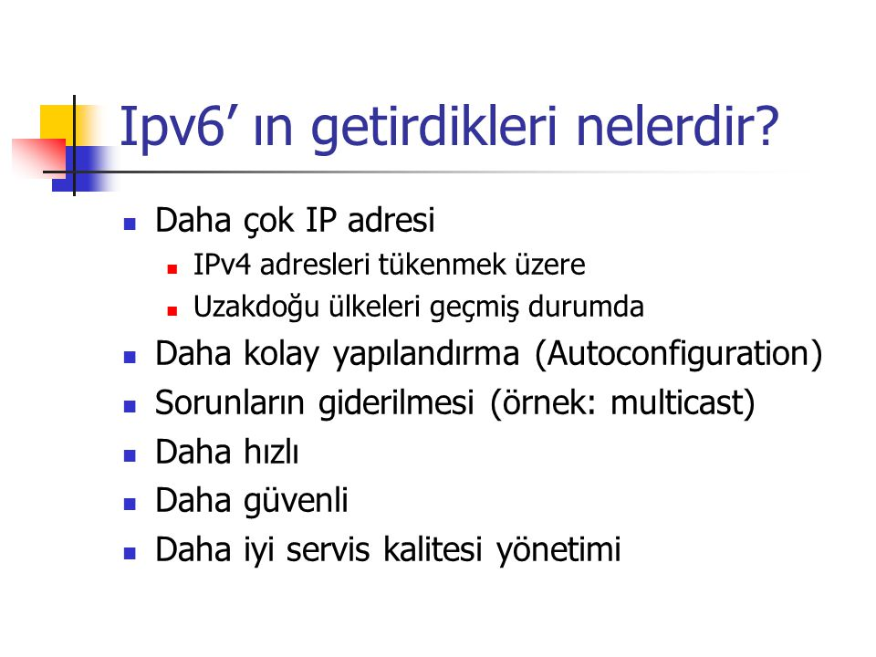 Ipv6' ın getirdikleri nelerdir