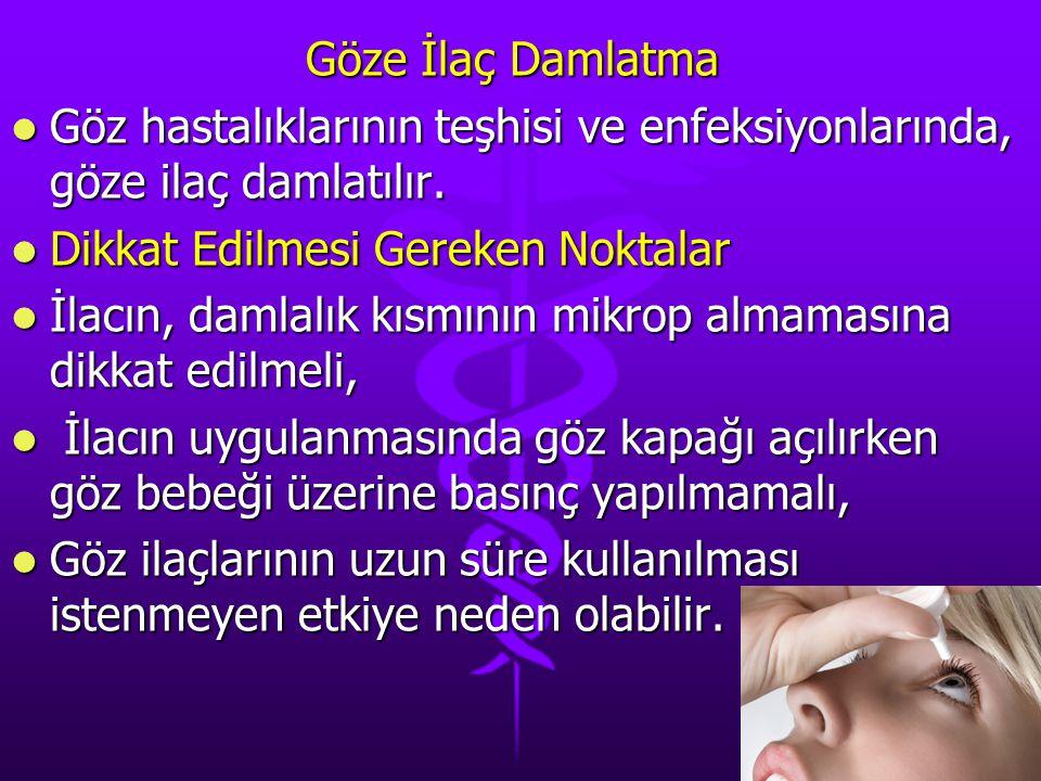 Göze İlaç Damlatma Göz hastalıklarının teşhisi ve enfeksiyonlarında, göze ilaç damlatılır. Dikkat Edilmesi Gereken Noktalar.