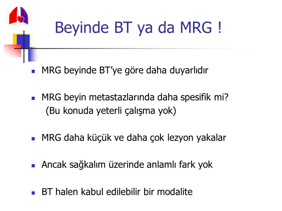 Beyinde BT ya da MRG ! MRG beyinde BT'ye göre daha duyarlıdır