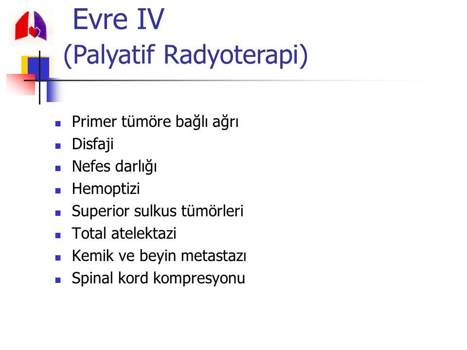 Evre IV (Palyatif Radyoterapi)