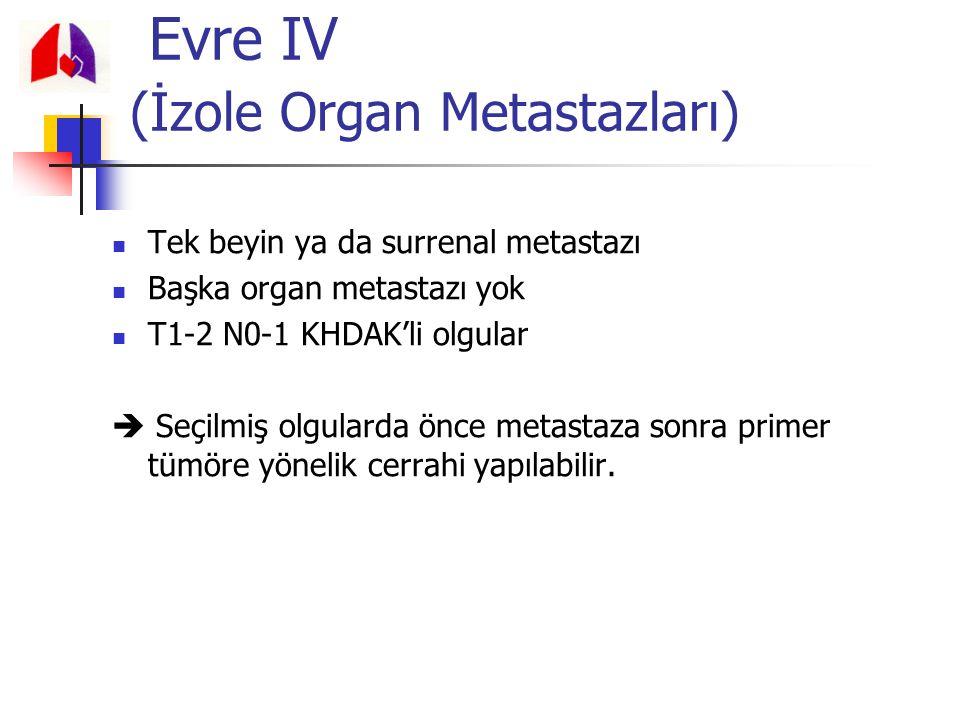 Evre IV (İzole Organ Metastazları)