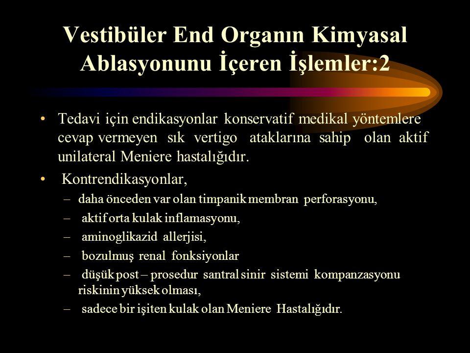 Vestibüler End Organın Kimyasal Ablasyonunu İçeren İşlemler:2