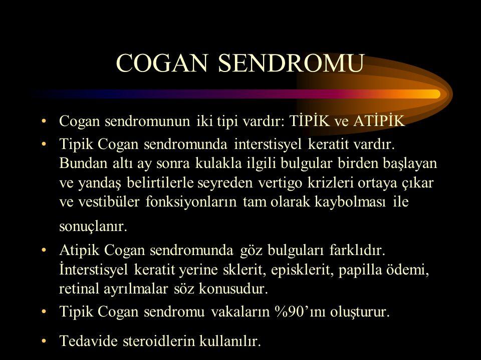 COGAN SENDROMU Cogan sendromunun iki tipi vardır: TİPİK ve ATİPİK