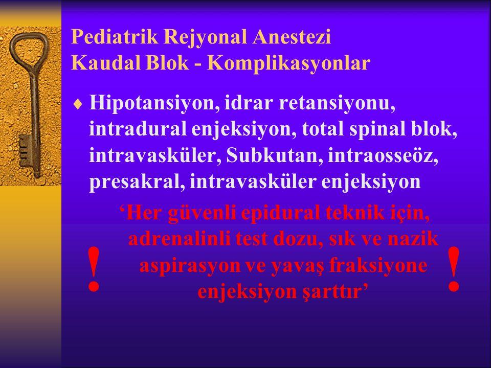 Pediatrik Rejyonal Anestezi Kaudal Blok - Komplikasyonlar