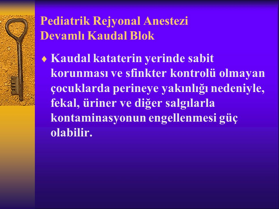 Pediatrik Rejyonal Anestezi Devamlı Kaudal Blok