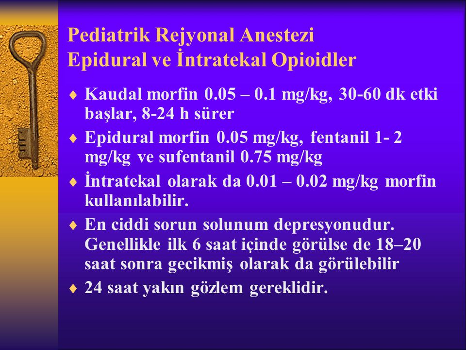 Pediatrik Rejyonal Anestezi Epidural ve İntratekal Opioidler